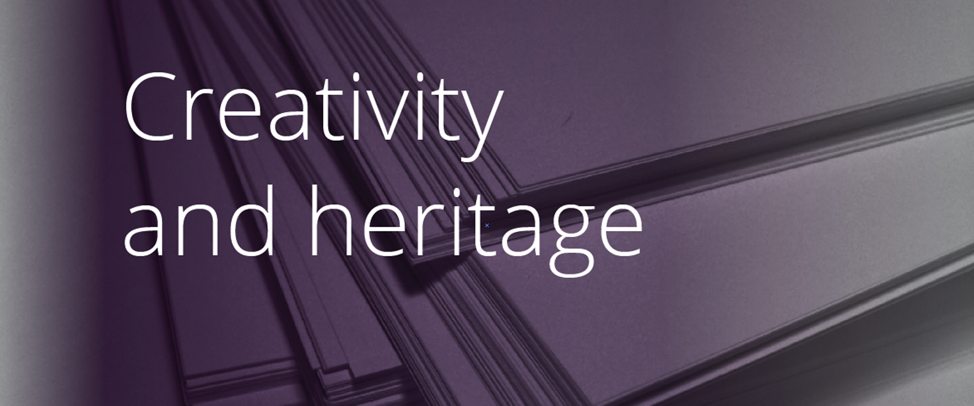 Creativity and heritage