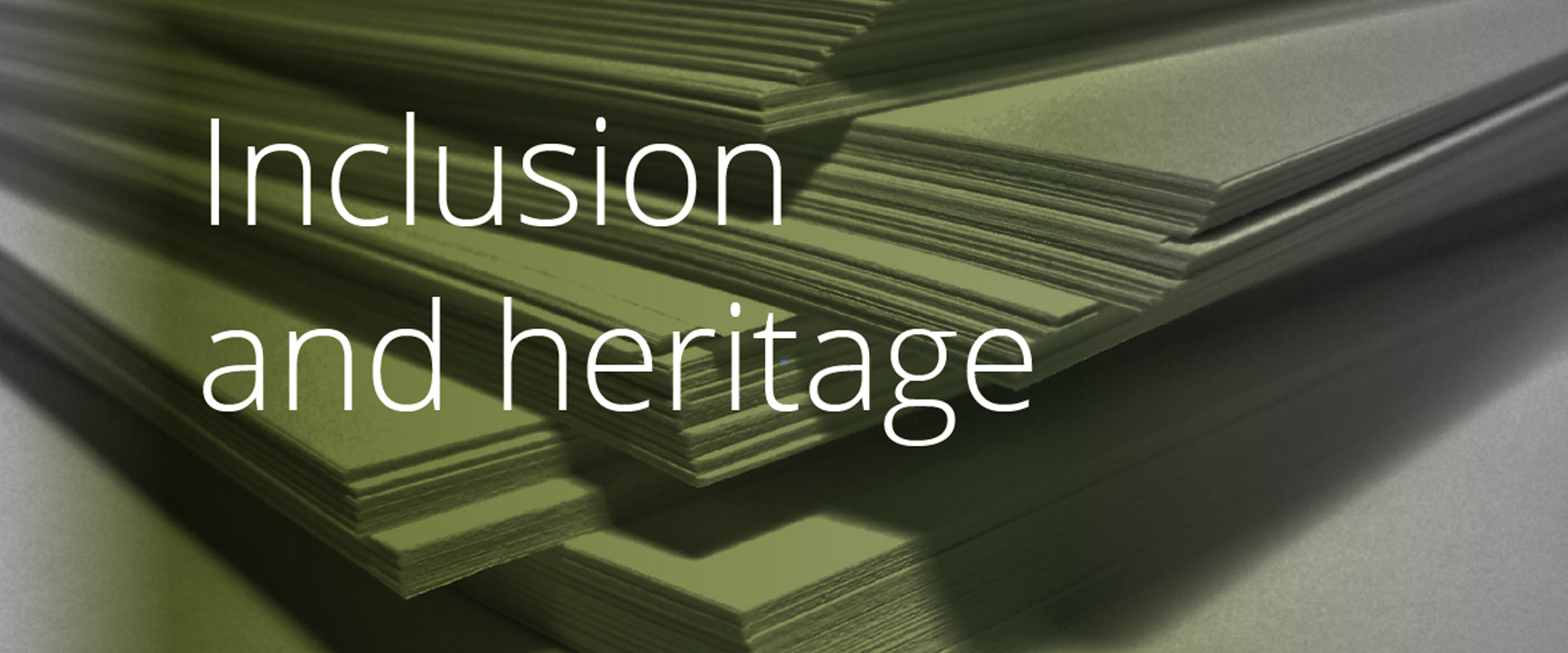 Inclusion and heritage